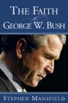 The Faith Of George W Bush