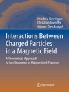 Interactions Between Charged Particles In A Magnetic Field