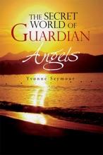 The Secret World Of Guardian Angels