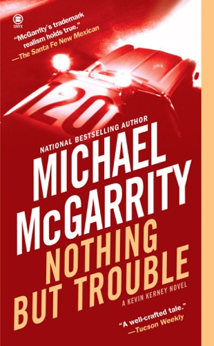 Michael McGarrity - Nothing But Trouble