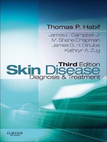 Thomas P. Habif, James L. Campbell Jr., M. Shane Chapman, James G. H. Dinulos & Kathryn A. Zug - Skin Disease E-Book