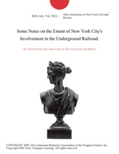 Some Notes on the Extent of New York City's Involvement in the Underground Railroad.
