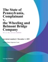 The State Of Pennsylvania Complainant V The Wheeling And Belmont Bridge Company