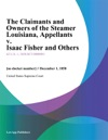 The Claimants And Owners Of The Steamer Louisiana Appellants V Isaac Fisher And Others