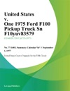 United States V One 1975 Ford F100 Pickup Truck Sn F10yuv83579