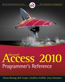 Access 2010 Programmer's Reference - Teresa Hennig, Rob Cooper, Geoffrey L. Griffith & Jerry Dennison