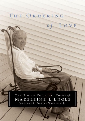 Madeleine L'Engle - The Ordering of Love