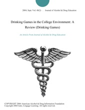 Drinking Games In The College Environment: A Review (Drinking Games)
