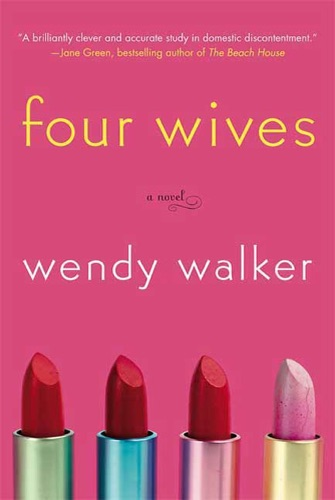 Wendy Walker - Four Wives
