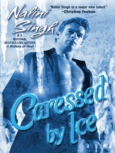 Nalini Singh - Caressed By Ice