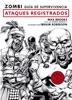 Zombi. Guía de supervivencia: ataques registrados