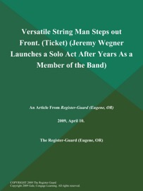 Versatile String Man Steps Out Front Ticket Jeremy Wegner Launches A Solo Act After Years As A Member Of The Band