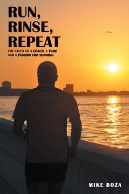 Run, Rinse, Repeat - Mike Boza book