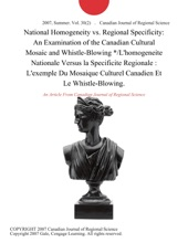 National Homogeneity vs. Regional Specificity: An Examination of the Canadian Cultural Mosaic and Whistle-Blowing */L'homogeneite Nationale Versus la Specificite Regionale : L'exemple Du Mosaique Culturel Canadien Et Le Whistle-Blowing.