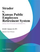 Strader V. Kansas Public Employees Retirement System