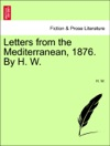 Letters From The Mediterranean 1876 By H W