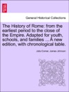 The History Of Rome From The Earliest Period To The Close Of The Empire Adapted For Youth Schools And Families  A New Edition With Chronological Table