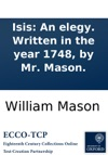 Isis An Elegy Written In The Year 1748 By Mr Mason