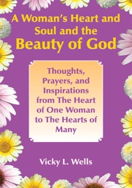A Woman S Heart And Soul And The Beauty Of God