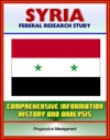Syria Federal Research Study And Country Profile With Comprehensive Information History And Analysis - Politics Economy Military - Assad Baath Party Damascus