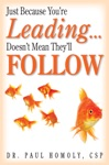 Just Because Youre Leading Doesnt Mean Theyll Follow