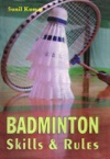 Badminton Skills  Rules