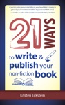 21 Ways To Write  Publish Your Non-Fiction Book