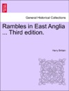 Rambles In East Anglia  Third Edition