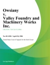 Owsiany V Valley Foundry And Machinery Works Inc