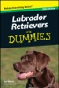 Labrador Retrievers For Dummies ®, Mini Edition