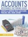 Accounts Receivable Factoring Guide - Expedite  Improve Your Cash Flows
