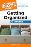 The Complete Idiots Guide To Getting Organized Fast-Track