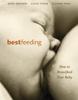 Suzanne Arms, Chloe Fisher & Mary Renfrew - Bestfeeding artwork