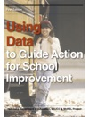 Using Data To Guide Action For School Improvement
