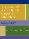 The Latin American Urban Crnica