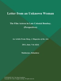 Letter From An Unknown Woman The Film Actress In Late Colonial Bombay Perspectives