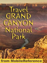 Grand Canyon National Park: Illustrated Travel Guide & Maps (Mobi Travel)