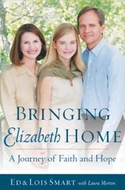 Bringing Elizabeth Home - Ed Smart & Lois Smart