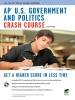 AP U.S. Government and Politics Crash Course