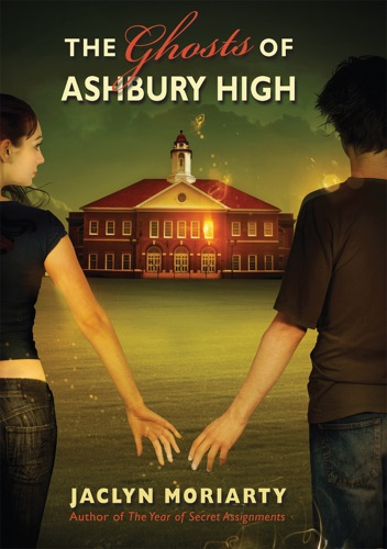 Jaclyn Moriarty - The Ghosts Of Ashbury High