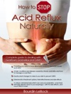 How To Stop Acid Reflux Naturally