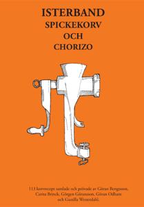 Isterband, spickekorv och chorizo: 113 korvrecept Cover Book