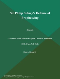 SIR PHILIP SIDNEYS DEFENSE OF PROPHESYING (REPORT)