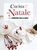 La Cucina di Natale del Corriere della Sera