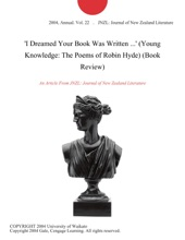 'I Dreamed Your Book Was Written ...' (Young Knowledge: The Poems Of Robin Hyde) (Book Review)