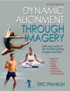 Dynamic Alignment Through Imagery Second Edition