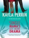 Single Mamas Got More Drama