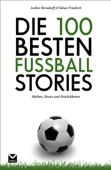 Die 100 besten Fußball-Stories
