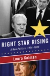 Right Star Rising A New Politics 1974-1980