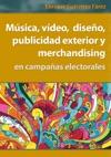 Msica Vdeo Diseo Publicidad Exterior Y Merchandising En Campaas Electorales